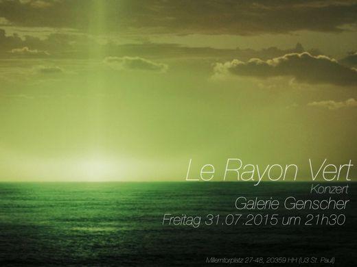 Konzert: Le Rayon Vert Morgen um 21:30 Galerie Genscher in Hamburg-Mitte, Hambur