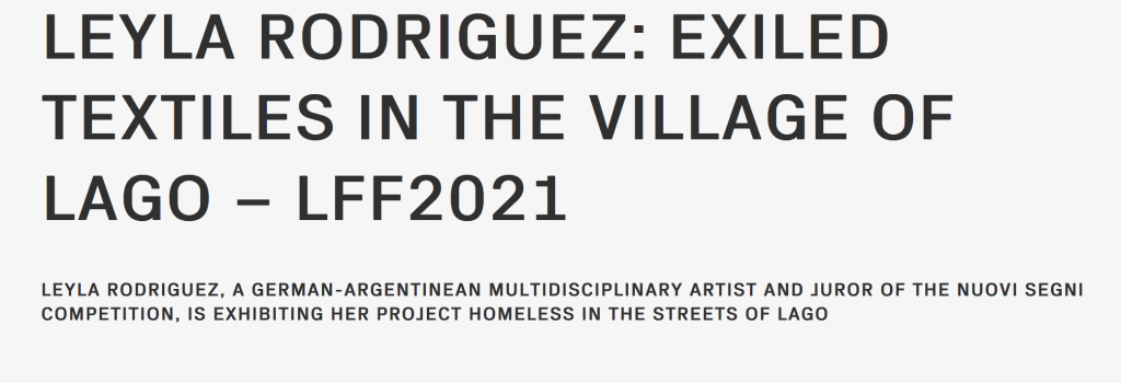 #LeylaRodriguez: exiled textiles in the village of Lago – 17th International Festival of Independent Cinema 23 JULY – 01 AUGUST 2021 REVINE LAGO, ITALY