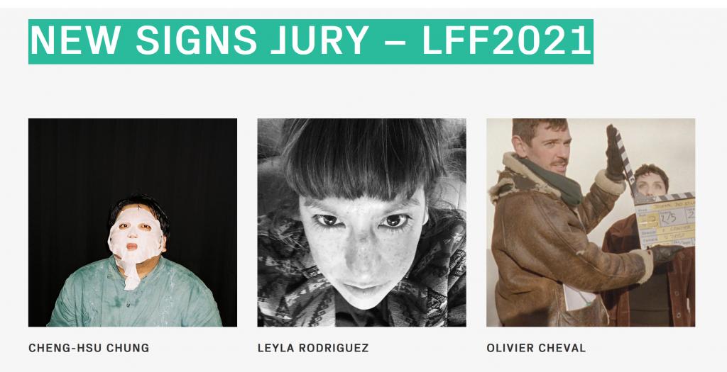 NEW SIGNS JURY – LFF2021 Cheng-Hsu Chung/ Leyla Rodriguez/ Olivier Cheval