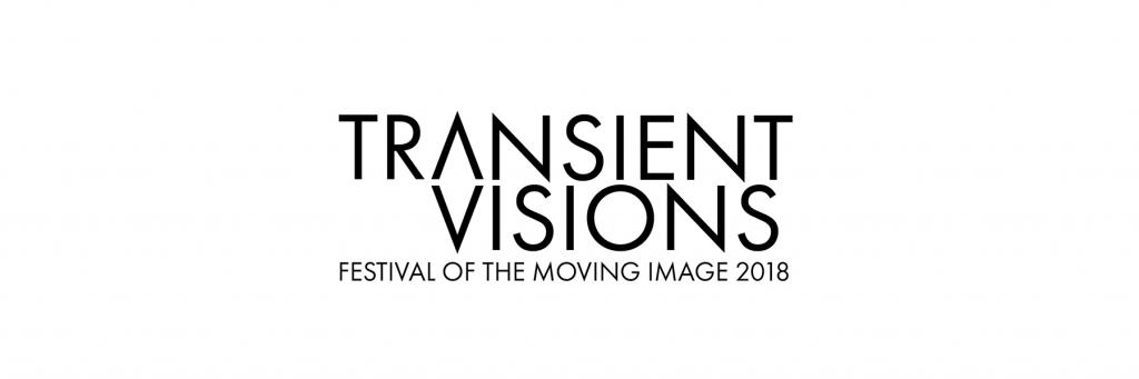 Transient Visions: Festival of the Moving Image