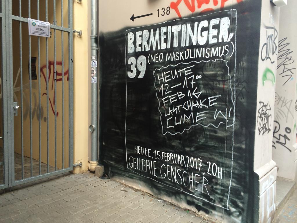 BERMEITINGER, 39 (Neo Maskulinismus) 15.02.2017, ab 20.00 Uhr Geilere Genscher,